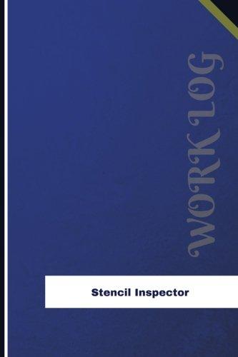 Stencil Inspector Work Log: Work Journal, Work Diary, Log - 126 pages, 6 x 9 inches (Orange Logs/Work Log)