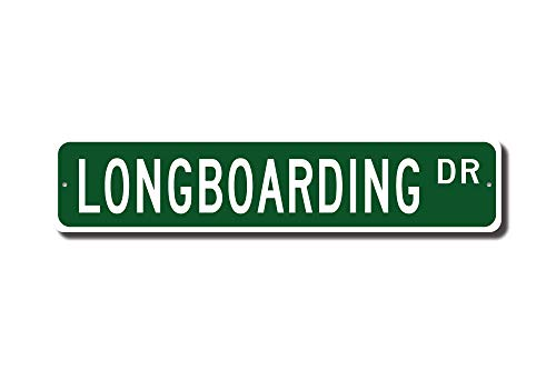 rfy9u7 Longboarding, Longboarding Sign, Longboarding Fan, Longboarding Participant, Skateboarding Sport, Custom Street Sign, Quality Metal Sign