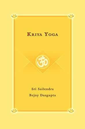 Kriya Yoga (English Edition) eBook: Sri Sailendra Bejoy ...
