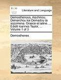 Demosthenous, Aischinou, Deinarchou Kai Demadou Ta Sozomena Graece et Latine Edidit Ioannes Taylor, Demosthenes, 114087117X