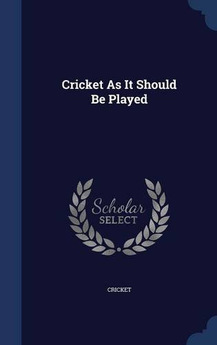 Download Cricket As It Should Be Played pdf