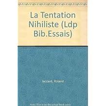 TENTATION NIHILISTE (LA)