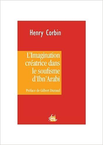 Livre gratuits L'imagination créatrice dans le soufisme d'Ibn' Arabî pdf ebook