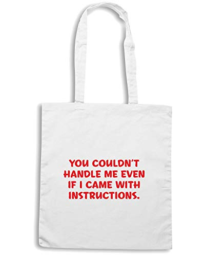 Speed Shirt Borsa Shopper Bianca CIT0256 YOU COULDN T HANDLE ME EVEN IF I CAME WITH INSTRUCTIONS