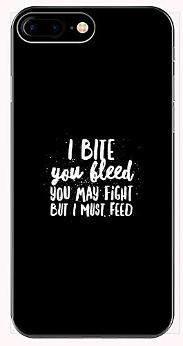 Vampire Phone Case for iPhone 6+, 6S+, 7+, 8+s - I Bite You Bleed, You May Fight But I Must Feed - Halloween Theme Gift Idea