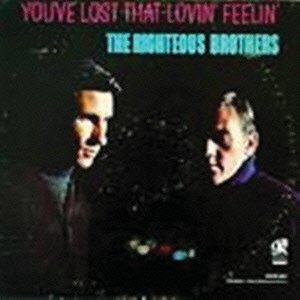 Righteous Brothers You Ve Lost That Lovin Feeling