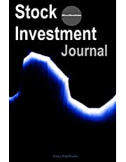 Stock Investment: A guided journal for stock market investing basics, portfolio management, stock picking and analysis, diversification, stock trading, investment strategy, and risk assessment.