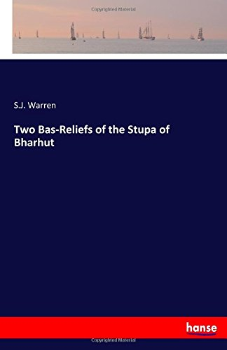 Two Bas-Reliefs of the Stupa of Bharhut ebook