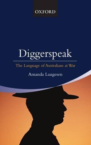 Diggerspeak: The Language of Australians at War