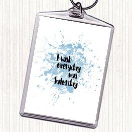 Llavero con cita inspiradora con la frase Everyday Was ...