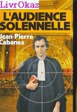L'audience solennelle par Jean-Pierre Cabanes