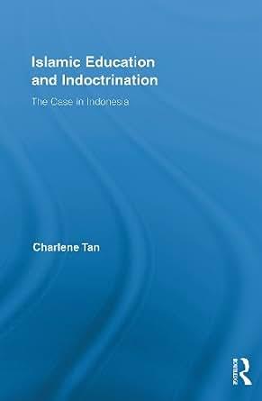 Amazon.com: Islamic Education and Indoctrination: The Case