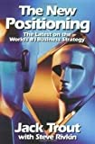 img - for The New Positioning: The Latest on the World's #1 Business Strategy 1 edition book / textbook / text book