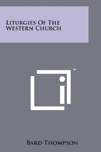 Liturgies Of The Western Church