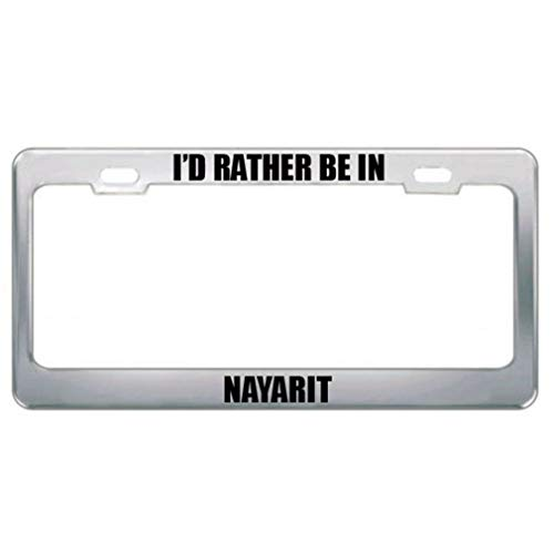 Be in Nayarit Mexico City Country Tag Border License Plate Frame Novelty Auto Car Tag Vanity Gift for Law Enforcement ()
