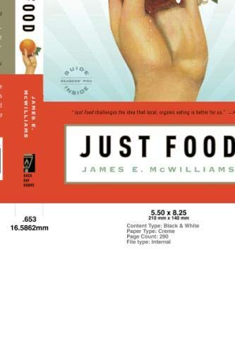 Just Food: Where Locavores Get It Wrong and How We Can Truly Eat Responsibly