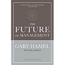 Gary Hamel: The Future of Management (Hardcover); 2007 Edition
