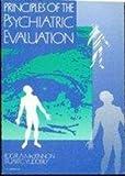 Principles of the Psychiatric Evaluation, MacKinnon, Roger A. and Yudofsky, Stuart C., 0397510640