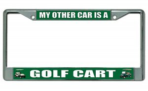My Other Car Is A Golf Cart Chrome License Plate Frame