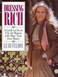 Dressing Rich: A Guide to Classic Chic for Women