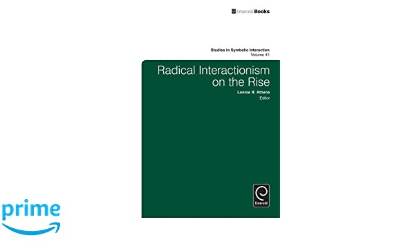 Amazon Radical Interactionism On The Rise Studies In Symbolic