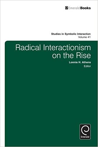 Radical Interactionism On The Rise Studies In Symbolic Interaction