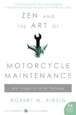 Read Online Zen and the Art of Motorcycle Maintenance an Inquiry Into Values [ZEN & THE ART OF MOTORCYCLE MA] PDF