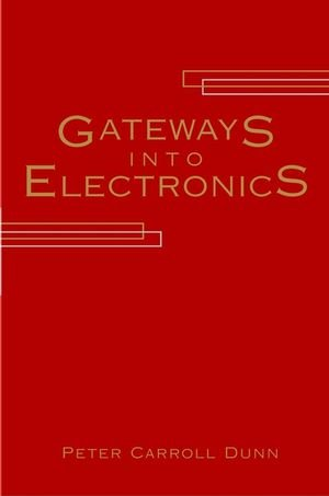 Gateways Into Electronics (Wiley-Interscience) (Electronics Wiley)
