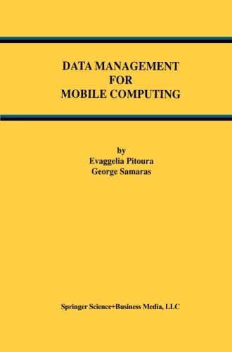 Data Management for Mobile Computing (Advances in Database Systems) by Springer