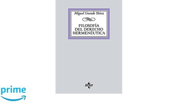Filosofía del Derecho Hermenéutica Derecho - Biblioteca Universitaria De Editorial Tecnos: Amazon.es: Miguel Grande Yáñez: Libros