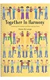 Together in Harmony : Combining Orff Schulwerk and Music Learning Theory, Lange, Diane M., 1579995241