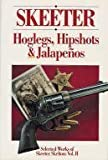 Skeeter: Hoglegs, Hipshots and Jalapenos : Selected Works of Skeeter Skelton