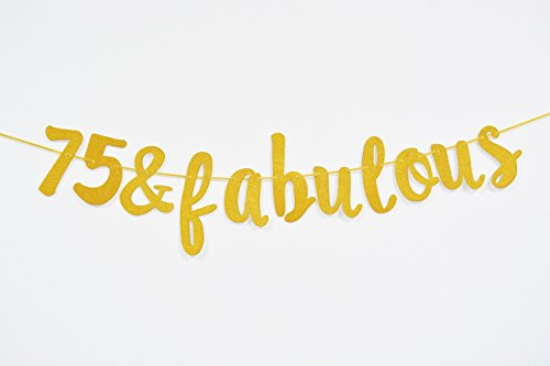 Firefairy™ 75 & Fabulous Cursive Banner- Happy 75th Birthday Anniversary Party Supplies, Ideas and Decorations(Gold)