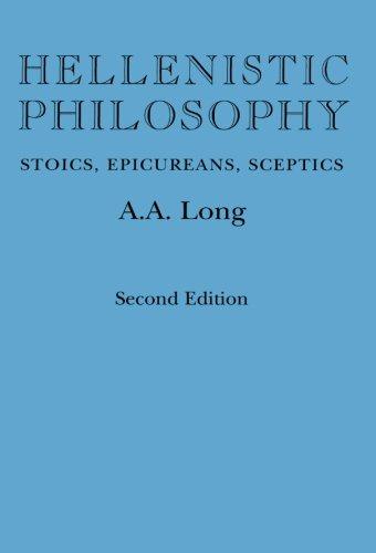 Hellenistic Philosophy: Stoics, Epicureans, Sceptics