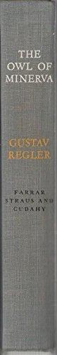 The Owl of Minerva:  The Autobiography of Gustav Regler