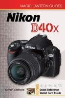 (Magic Lantern Guides: Nikon D40x)
