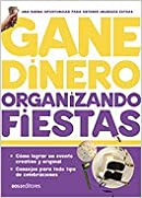 Book Gane Dinero, Organizando Fiestas/ Earn Money, Organizing Parties (Spanish Edition)