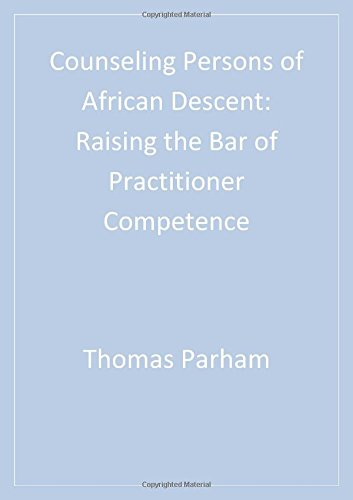 Search : Counseling Persons of African Descent: Raising the Bar of Practitioner Competence (Multicultural Aspects of Counseling And Psychotherapy)