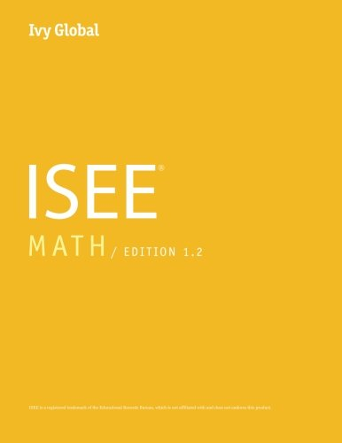 Ivy Global ISEE Math 2016, Edition 1.2 (Prep Book)