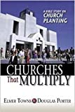 Churches That Multiply, Elmer L. Towns and Douglas Porter, 0834120437