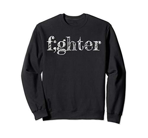 Semicolon Fighter Sweatshirt Suicide Prevention Gift