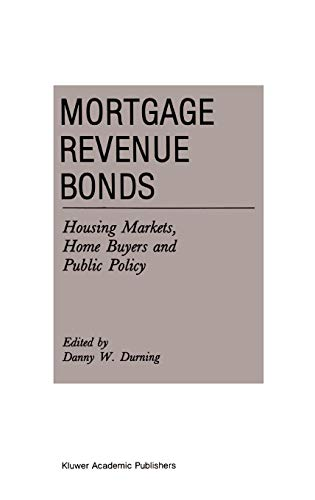 (Mortgage Revenue Bonds: Housing Markets, Home Buyers and Public Policy (Current Issues in Real Estate Finance and Economics))