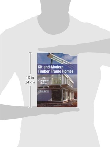Kit and Modern Timber Frame Homes: A Complete Guide: Amazon.co.uk ...