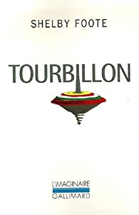 Tourbillon par Shelby Foote