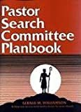 img - for Pastor Search Committee Planbook: Helps Committees Understand Communication Tools, Interview Guidelines and How to Reach Decisions. Includes Sample Forms and Letters. book / textbook / text book