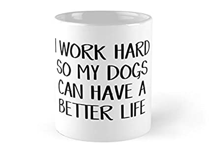 Amazon com: SeZTh - I work hard so my dogs can have a better life