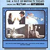 The A to Z of British TV Themes from the 60's and 70's by Various Artists