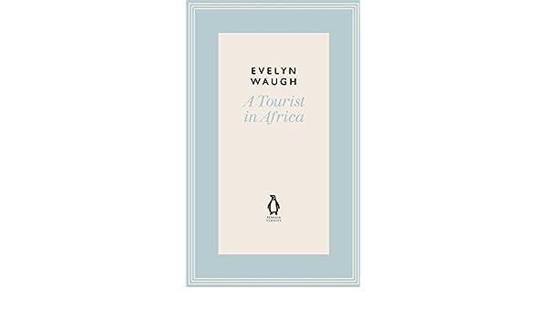 A Tourist in Africa (21) (Penguin Classics Waugh 21)