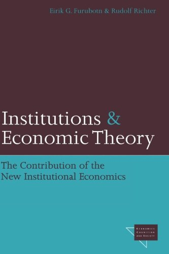 Institutions and Economic Theory: The Contribution of the New Institutional Economics (Economics, Cognition, And Society