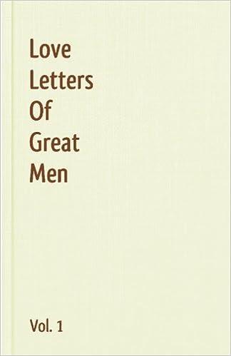 Love Letters   Love Letters Of Great Men Vol 1 Amazon De Ludwig Van Beethoven